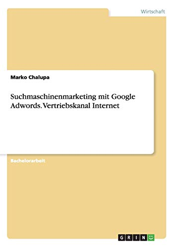 9783640543403: Suchmaschinenmarketing mit Google Adwords. Vertriebskanal Internet (German Edition)