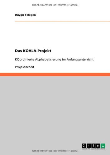 9783640544387: Das KOALA-Projekt: KOordinierte ALphabetisierung im Anfangsunterricht