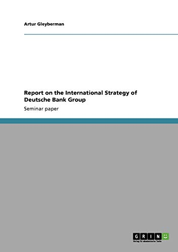 9783640544950: Report on the International Strategy of Deutsche Bank Group