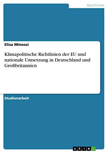 Klimapolitische Richtlinien Der Eu Und Nationale Umsetzung: Elisa Minossi