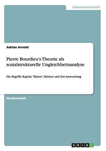 9783640550494: Pierre Bourdieu's Theorie als sozialstrukturelle Ungleichheitsanalyse (German Edition)