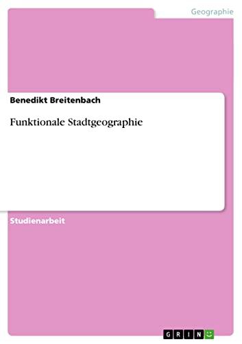 Funktionale Stadtgeographie: Benedikt Breitenbach