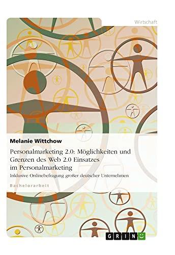 9783640550968: Personalmarketing 2.0: Moglichkeiten Und Grenzen Des Web 2.0 Einsatzes Im Personalmarketing