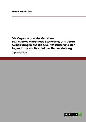Die Organisation Der Rtlichen Sozialverwaltung (Neue Steuerung) Und Deren Auswirkungen Auf Die ...