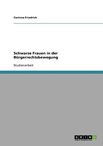 Schwarze Frauen in Der Burgerrechtsbewegung: Corinna Friedrich
