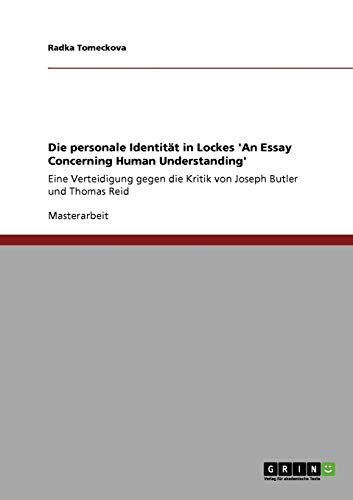 Die Personale Identitat in Lockes an Essay Concerning Human Understanding: Radka Tomeckova
