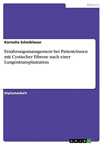 9783640553051: Ernährungsmanagement bei Patient/innen mit Cystischer Fibrose nach einer Lungentransplantation