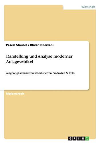 9783640557462: Darstellung und Analyse moderner Anlagevehikel