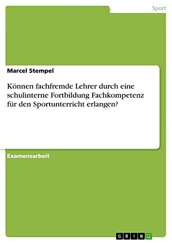 Konnen Fachfremde Lehrer Durch Eine Schulinterne Fortbildung Fachkompetenz Fur Den Sportunterricht ...