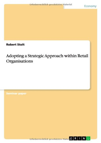 9783640560950: Adopting a Strategic Approach within Retail Organisations