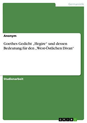"""9783640561568: Goethes Gedicht """"Hegire"""" und dessen Bedeutung für den """"West-Östlichen Divan"""" (German Edition)"""