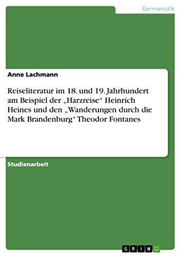 """9783640561759: Reiseliteratur im 18. und 19. Jahrhundert am Beispiel der """"Harzreise"""" Heinrich Heines und den """"Wanderungen durch die Mark Brandenburg"""" Theodor Fontanes (German Edition)"""