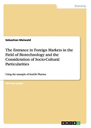The Entrance in Foreign Markets in the Field of Biotechnology and the Consideration of ...