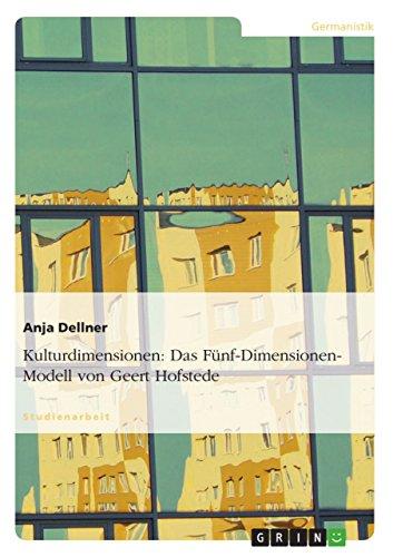 Kulturdimensionen: Das Fünf-Dimensionen-Modell von Geert Hofstede: Dellner, Anja