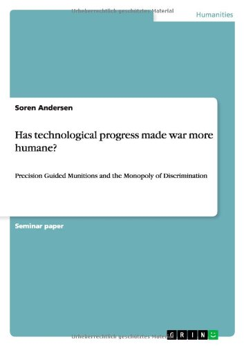 Has Technological Progress Made War More Humane?: Soren Andersen