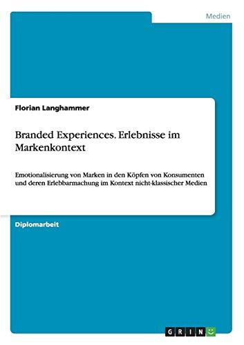 Branded Experiences. Erlebnisse im Markenkontext: Florian Langhammer