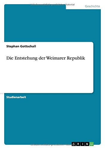 Die Entstehung Der Weimarer Republik: Stephan Gottschall