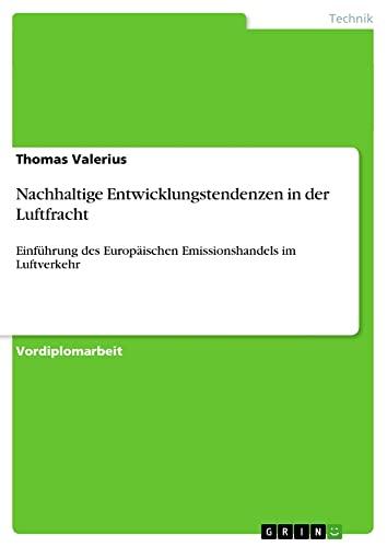 Nachhaltige Entwicklungstendenzen in Der Luftfracht: Thomas Valerius