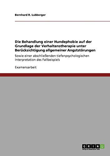 Die Behandlung Einer Hundephobie Auf Der Grundlage Der Verhaltenstherapie Unter Berucksichtigung ...