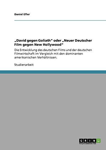 David Gegen Goliath Oder Neuer Deutscher Film Gegen New Hollywood: Daniel Efler
