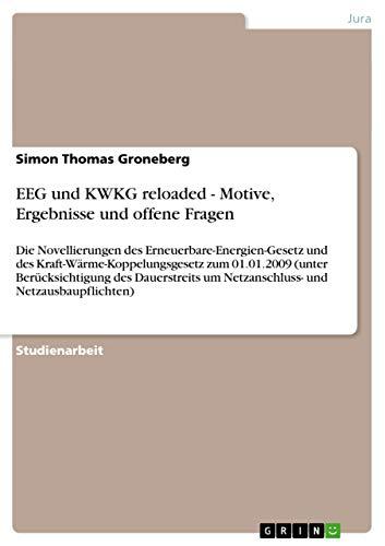 Eeg Und Kwkg Reloaded - Motive, Ergebnisse Und Offene Fragen: Simon Thomas Groneberg