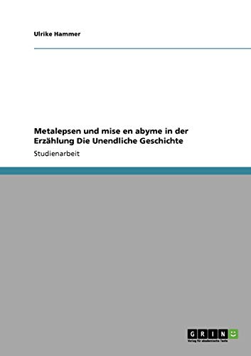 9783640576654: Metalepsen und mise en abyme in der Erzählung Die Unendliche Geschichte
