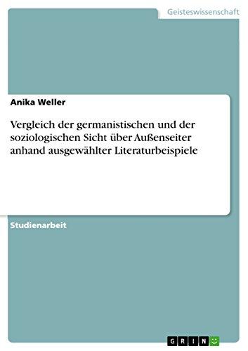 Vergleich Der Germanistischen Und Der Soziologischen Sicht Uber Aussenseiter Anhand Ausgewahlter ...