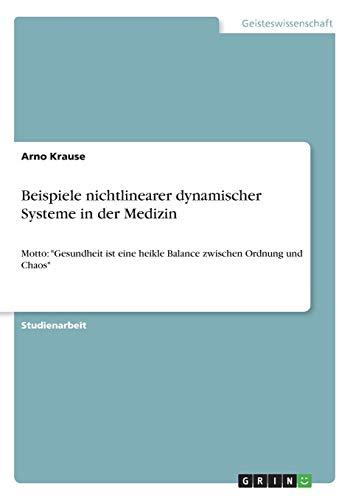 Beispiele Nichtlinearer Dynamischer Systeme in Der Medizin: Arno A. Krause