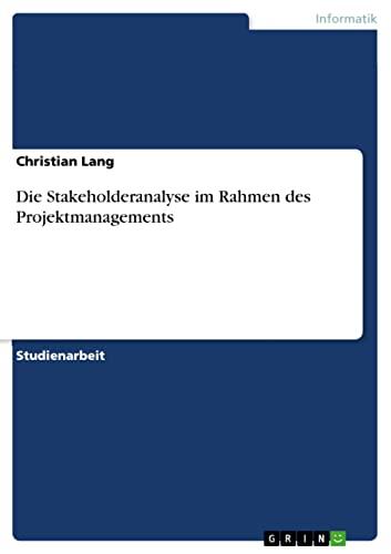 9783640578221: Die Stakeholderanalyse im Rahmen des Projektmanagements