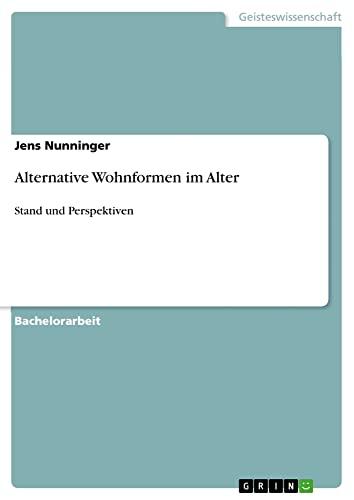 9783640578603: Alternative Wohnformen Im Alter (German Edition)