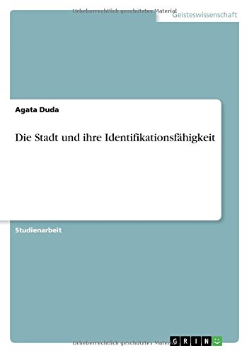 Die Stadt Und Ihre Identifikationsfahigkeit: Agata Duda