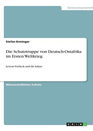 9783640579020: Die Schutztruppe von Deutsch-Ostafrika im Ersten Weltkrieg