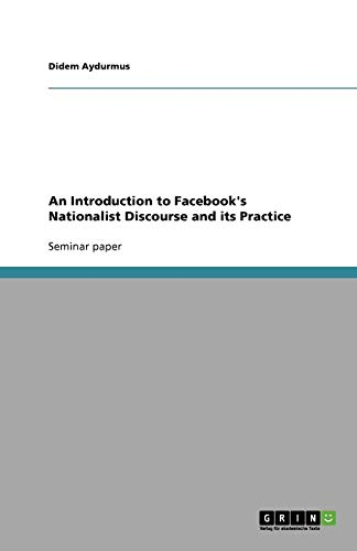 An Introduction to Facebook's Nationalist Discourse and: Didem Aydurmus