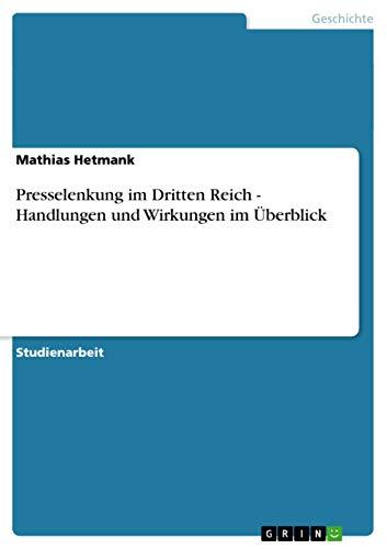 9783640582112: Presselenkung im Dritten Reich - Handlungen und Wirkungen im Überblick