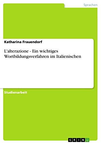 9783640587285: L'alterazione - Ein wichtiges Wortbildungsverfahren im Italienischen (German Edition)