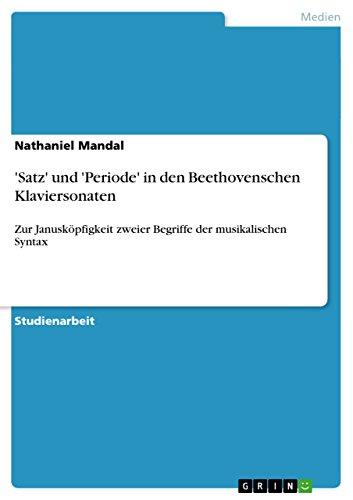 Satz Und Periode in Den Beethovenschen Klaviersonaten: Nathaniel Mandal