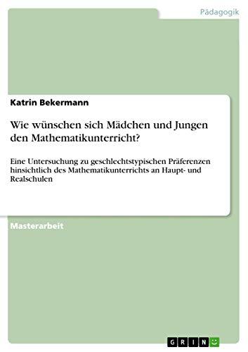 9783640588923: Wie wünschen sich Mädchen und Jungen den Mathematikunterricht? (German Edition)