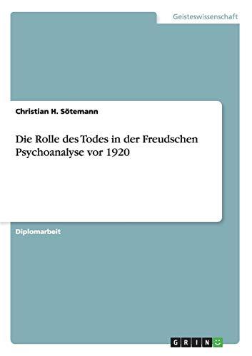 Die Rolle Des Todes in Der Freudschen Psychoanalyse VOR 1920: Christian H. S. Temann