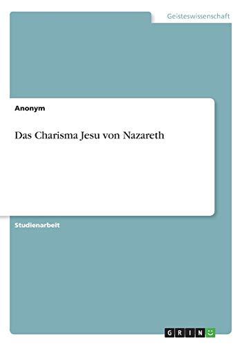 9783640593712: Das Charisma Jesu von Nazareth (German Edition)