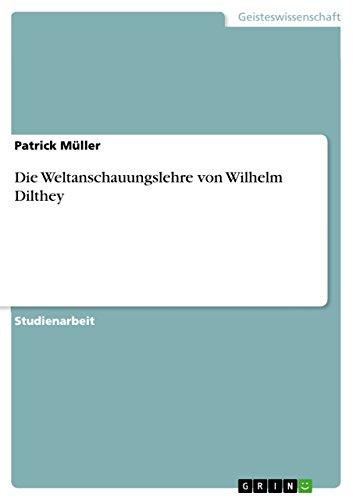 9783640593910: Die Weltanschauungslehre von Wilhelm Dilthey (German Edition)