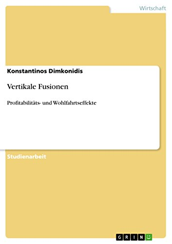 9783640594634: Vertikale Fusionen: Profitabilitäts- und Wohlfahrtseffekte
