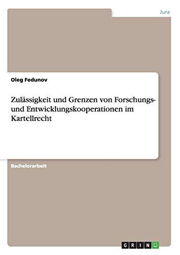 Zulassigkeit Und Grenzen Von Forschungs- Und Entwicklungskooperationen Im Kartellrecht: Oleg ...