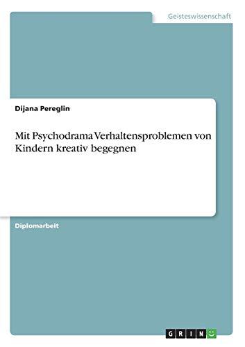 9783640596836: Mit Psychodrama Verhaltensproblemen von Kindern kreativ begegnen (German Edition)