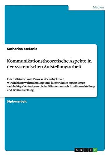 9783640598854: Kommunikationstheoretische Aspekte in der systemischen Aufstellungsarbeit