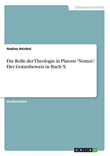 Die Rolle der Theologie in Platons andapos;Nomoiandapos;: Heinkel, Nadine
