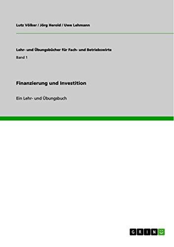 Finanzierung und Investition : Ein Lehr- und: Jörg Herold