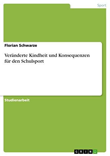 9783640605880: Veränderte Kindheit und Konsequenzen für den Schulsport (German Edition)