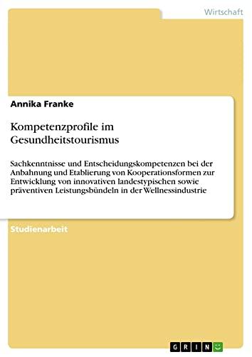 Kompetenzprofile Im Gesundheitstourismus: Annika Franke