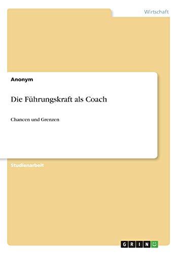 9783640610075: Die F�1/4hrungskraft als Coach