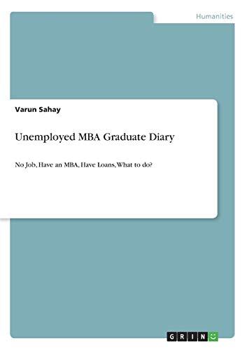 9783640610372: Unemployed MBA Graduate Diary